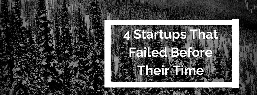 Startups That Failed Before Their Time