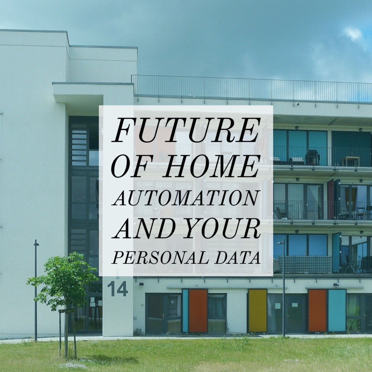 The Future of Home Automation & Your Personal Data - Meet ...
