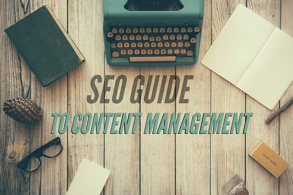 SEO Guide To Content Management